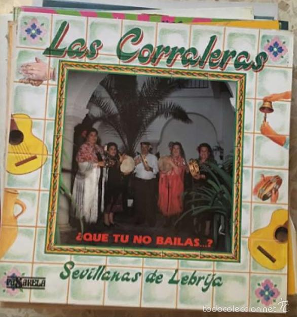DISCO VINILO LAS CORRALERAS (Música - Discos - Singles Vinilo - Flamenco, Canción española y Cuplé)