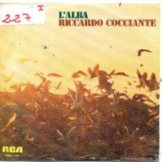 Discos de vinilo: RICHARD COCCIANTE / L'ALBA / VENDO (SINGLE PROMO 1976). Lote 57439621