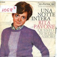 Discos de vinilo: RITA PAVONE / UNA NOTTE INTERA (BANDA SONORA NON STUZZICATE LA ZANZARA) + 1 (SINGLE 1967). Lote 57440084