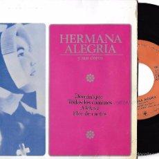Discos de vinilo: HERMANA ALEGRÍA Y SUS COROS: DOMINIQUE / TODOS ÑOS CAMINOS / ALELUYA / FLOR DE CACTUS. Lote 57442560
