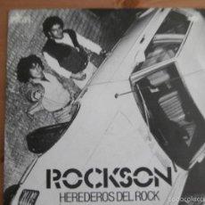 Discos de vinilo: ROCKSON - HEREDEROS DEL ROCK (SG) 1984. Lote 57464979