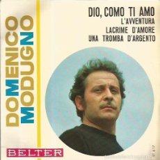 Discos de vinilo: DOMENICO MOGDUNO EP SELLO BELTER AÑO 1966 EDITADO EN ESPAÑA FESTIVAL DE EUROVISION ITALIA . Lote 57471708