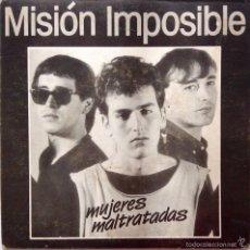Discos de vinilo: MISIÓN IMPOSIBLE MUJERES MALTRATADAS SINGLE LA GENERAL. Lote 57476802