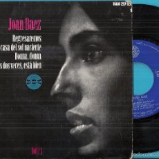 Discos de vinilo: JOAN BAEZ: VOL. 1: REGRESAREMOS (WE SHALL OVERCOME) / LA CASA DEL SOL NACIENTE (THE HOUSE OF THE .... Lote 57479830