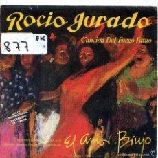 Discos de vinilo: ROCIO JURADO / CANCION DEL FUEGO FATUO (BANDA SONORA DE EL AMOR BRUJO) SINGLE PROMO 1986) SOLO CARA . Lote 103915331