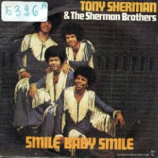 Discos de vinilo: TONY SHERMAN & THE SHERMAN BROTHERS / SMILE BABY SMILE (PARTES 1 Y 2) SINGLE 1976. Lote 57482018