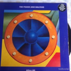 Discos de vinilo: 12 MAXI-THE FRANK AND WALTERS-AFTER ALL. Lote 57498624