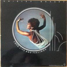 Discos de vinilo: SHIRLEY BASSEY : LOVE, LIFE AND FEELING [ESP 1976]. Lote 55788842