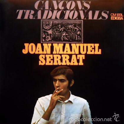 JOAN MANUEL SERRAT - CANÇONS TRADICIONALS - EDIGSA 1967 - PORTADA TRÍPTICO - EXCELENTE ESTADO (Música - Discos - LP Vinilo - Cantautores Españoles)