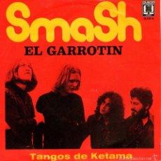 Discos de vinilo: SMASH - SINGLE VINILO 7'' - EL GARROTÍN + TANGOS DE KETAMA - EDITADO EN HOLANDA POR OMEGA. Lote 57546170
