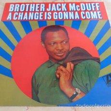 Discos de vinilo: BROTHER JACK MCDUFF – A CHANGE IS GONNA COME - LP ATLANTIC UK 2008 - SOUL. Lote 57547129