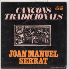 Discos de vinilo: JOAN MANUEL SERRAT. CANÇONS TRADICIONALS. ETC. EDIGSA 1972. EP. Lote 57569644