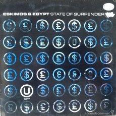 Discos de vinilo: ESKIMOS & EGYPT : STATE OF SURRENDER [UK 1992] 12'. Lote 55717525