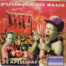 Discos de vinilo: TIJUANA IN BLUE - TE APELLIDAS FIAMBRE - LP EDITADO EN 1991. GATEFOLD SLEEVE. CON ENCARTE.. Lote 57590755