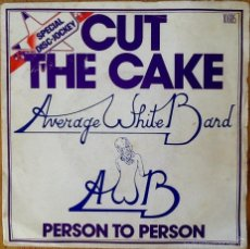 Discos de vinilo: AVERAGE WHITE BAND : CUT THE CAKE [FRA 1975] 7'. Lote 57627922