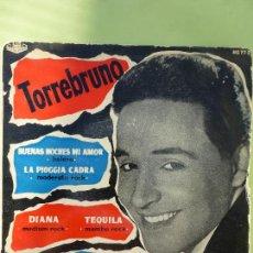 Discos de vinilo: TORREBRUNO - BUENAS NOCHES MI AMOR/ LA PIOGGIA CADRA/ DIANA/ TEQUILA- EP HISPAVOX 1959. Lote 57641104