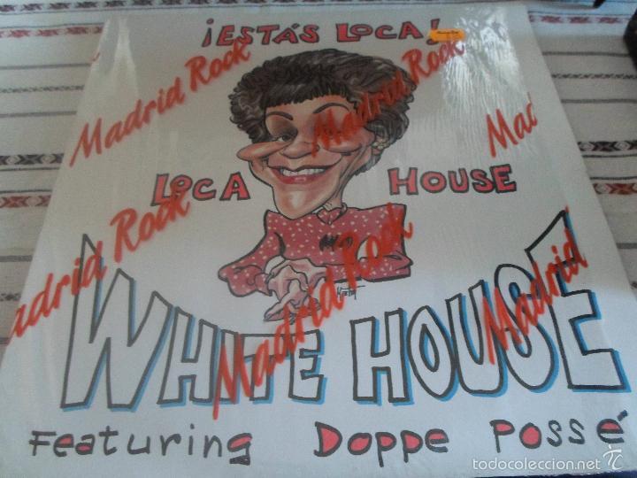 WHITE HOUSE ESTAS LOCA (Música - Discos de Vinilo - Maxi Singles - Techno, Trance y House)
