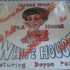 Discos de vinilo: WHITE HOUSE ESTAS LOCA. Lote 57652228