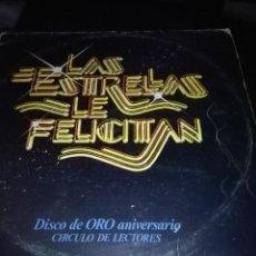 Discos de vinilo: LAS ESTRELLAS LE FELICITAN. DISCO DE ORO ANIVERSARIO CIRCULO DE LECTORES. C2V. Lote 57674165