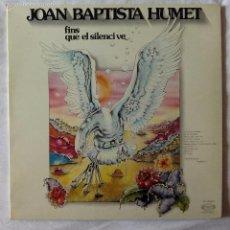 Discos de vinilo: JOAN BAPTISTA HUMET, FINS QUE EL SILENCI VE (MOVIEPLAY) LP - GATEFOLD - ENCARTE. Lote 57676771