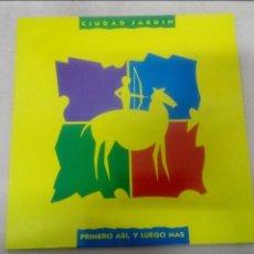 Discos de vinilo: CIUDAD JARDIN. PRIMERO ASI. Y LUEGO MAS. Lote 57685641
