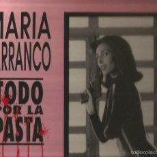 Discos de vinilo: MARIA BARRANCO MAXI-SINGLE SELLO TABU AÑO 1991 EDITADO EN ESPAÑA DEL FILM TODO POR LA PASTA.. Lote 57697578
