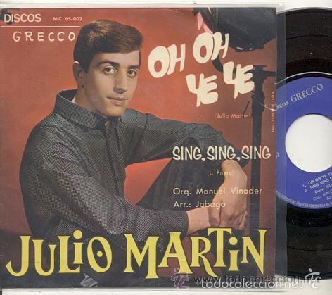 JULIO MARTIN -LUISITA CAPMANY / OH OH YE YE /HOY HE SABIDO // EDITADO GRECO 1965 (Música - Discos de Vinilo - EPs - Solistas Españoles de los 50 y 60)