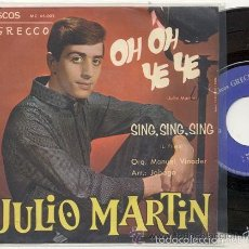 Discos de vinilo: JULIO MARTIN -LUISITA CAPMANY / OH OH YE YE /HOY HE SABIDO // EDITADO GRECO 1965. Lote 57701290