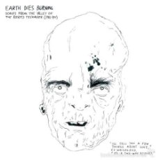 Discos de vinilo: EARTH DIES BURNING ?– SONGS FROM THE VALLEY OF THE BORED TEENAGER (1981-1984)LP VINYL. Lote 57708620