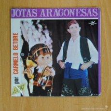 Discos de vinilo: CARMELO BETORE - JOTAS ARAGONESAS - SINGLE. Lote 57709203