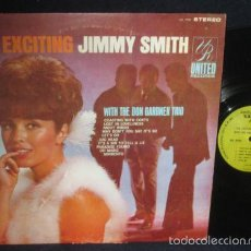 Discos de vinilo: JIMMY SMITH - THE EXCITING W THE DON GARDNER TRIO 69 !! GROOVE KILLER HAMMOND !! EDIT ORG USA, EXC. Lote 57715745