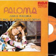 Discos de vinilo: PALOMA: JUAN Y MANUELA / LO FÁCIL ES JUZGAR A LOS DEMÁS. Lote 235024595