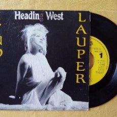 Discos de vinilo: CYNDI LAUPER, HEADING WEST (CBS 1989) SINGLE PROMOCIONAL DE 1 SOLA CARA ESPAÑA. Lote 57727966