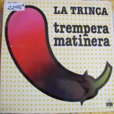 Discos de vinilo: LP - LA TRINCA - TREMPERA MATINERA (SPAIN, ARIOLA RECORDS 1977, PORTADA DOBLE). Lote 57733728