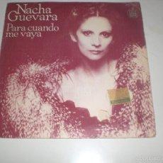 Discos de vinilo: SINGLE NACHA GUEVARA - PARA CUANDO ME VAYA - HISPAVOX 1980 VG+. Lote 57733779