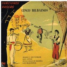 Discos de vinilo: LOS CINCO BILBAINOS - BILBAO Y SUS PUEBLOS + 3 - EP 1958. Lote 57748374