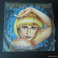 Disques de vinyle: SINGLE PROMOCIONAL RAFAELA CARRA RAFFAELLA CARRA NO TE HAGAS LO QUE A MI. VUELVE. Lote 57750141