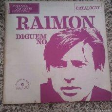 Discos de vinilo: RAIMON DIGUEM NO. Lote 57750916