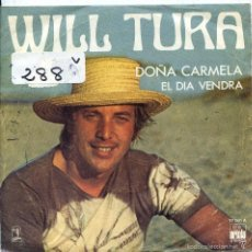 Discos de vinilo: WILL TURA / DOÑA CARMELA / EL DIA VENDRA (SINGLE 1976). Lote 57769549
