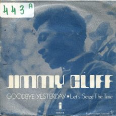 Discos de vinilo: JIMMY CLIFF / GOODBYE YESTERDAY / LET'S SEIZE THE TIME (SINGLE 1971). Lote 57771173