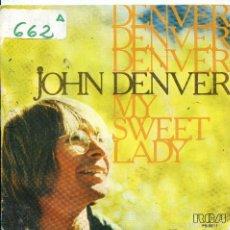 Discos de vinilo: JOHN DENVER / MY SWEET LADY / WELCOME TO MY MORNING (SINGLE PROMO 1977). Lote 118247583