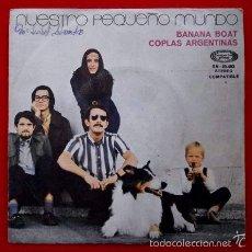 Discos de vinilo: NUESTRO PEQUEÑO MUNDO (SINGLE SONO PLAY 1970) BANANA BOAT / COPLAS ARGENTINAS. Lote 57810010