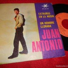 Discos de vinilo: JUAN ANTONIO EXTRAÑOS EN LA NOCHE/UN HOMBRE LLORARA 7 SINGLE 1966 MARFER. Lote 57816335