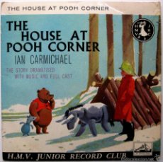 Discos de vinilo: A.A.MILNE - THE HOUSE AT POOH CORNER - EP HIS MASTER'S VOICE 1960 UK BPY. Lote 57816629