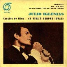 Discos de vinilo: JULIO IGLESIAS - EP VINILO 7'' - EDITADO EN PORTUGAL - CHIQUILLA + 2 - RODA. Lote 57820200