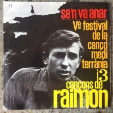 Discos de vinilo: RAIMON - SE'N VA ANAR - VÈ. FESTIVAL DE LA CANÇÓ MEDITERRÀNIA . SINGLE . 1963 EDIPHONE . Lote 57846042