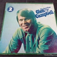Discos de vinilo: GLEN CAMPBELL THE GOOD TIME SONGS. Lote 57846787