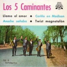 Discos de vinilo: CINCO CAMINANTES, EP, LLAMA AL AMOR + 3, AÑO 1964. Lote 57857067
