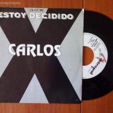 Discos de vinilo: CARLOS X, ESTOY DECIDIDO (METROPOL 1993) SINGLE PROMOCIONAL ESPAÑA 1 SOLA CARA. Lote 57857294