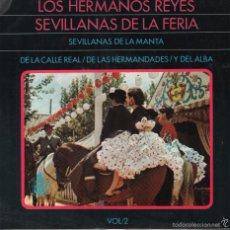 Discos de vinilo: LOS HERMANOS REYES - SEVILLANAS DE LA FERIA VOL.2 - SEVILLANAS DE LA MANTA/ DE LA CALLE REAL...EP. Lote 57865331
